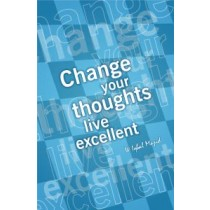 Change your thoughts Iive excellent